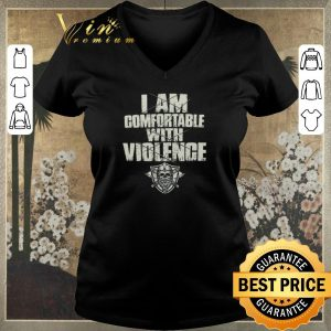 Premium I am comfortable with violence shirt sweater 1