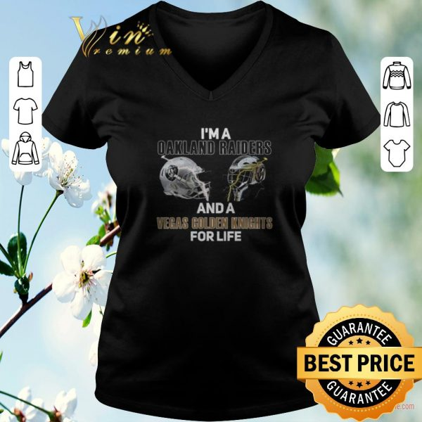Premium I'm a Oakland Raiders And A Vegas Golden Knights For Life shirt sweater