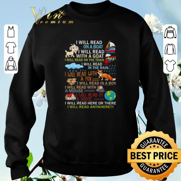 Premium I will read on a boat i will read with a goat i will read train shirt sweater