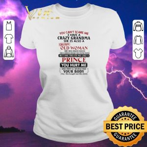 Premium You can't scare me i have crazy grandma grumpy old woman prince shirt sweater 1
