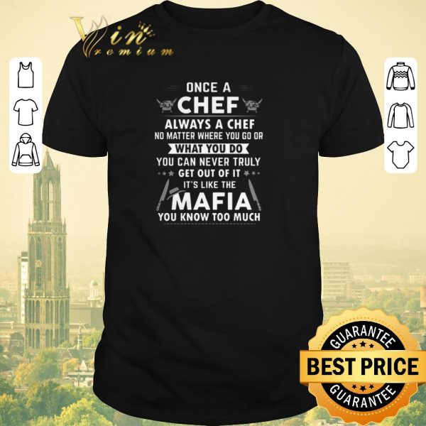 Pretty Once a chef always a chef no matter where you go or Mafia shirt sweater