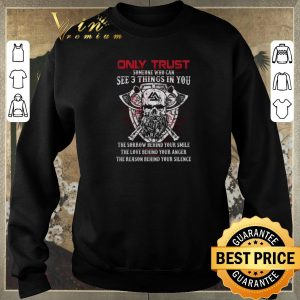 Pretty Viking only trust someone who can see 3 things in you the sorrow shirt sweater 2