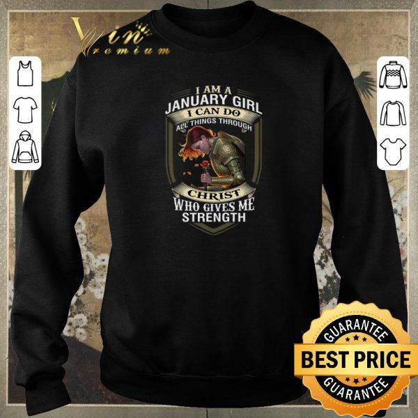 Pretty Warrior I am a january girl i can do all things through Christ shirt sweater