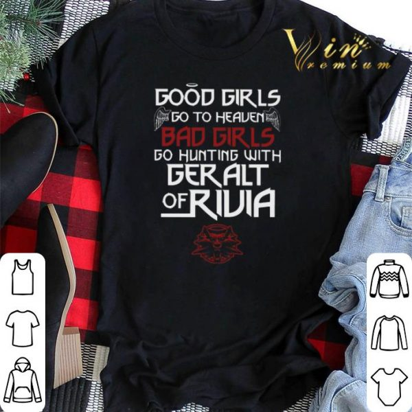 The Witcher Good girls go to heaven bad girls Geralt of Rivia shirt sweater