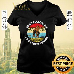 Top Don't Follow Me I Do Stupid Things Snowboarding Vintage shirt sweater 1