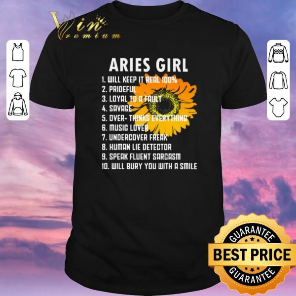 Top Sunflower Aries girl will keep it real 100 prideful loyal to a fault shirt sweater