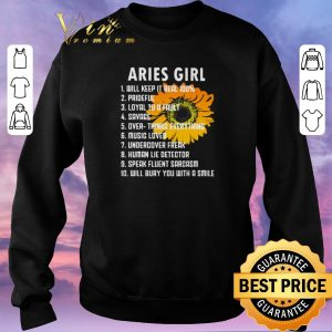 Top Sunflower Aries girl will keep it real 100 prideful loyal to a fault shirt sweater 2