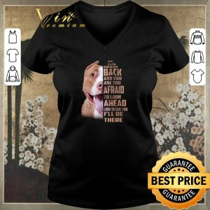 Awesome Pit bull when it is too hard to look back and you are too afraid shirt sweater