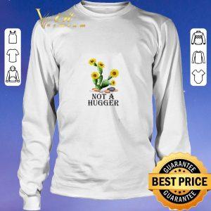 Awesome Sunflower Cactus not a hugger shirt sweater 2