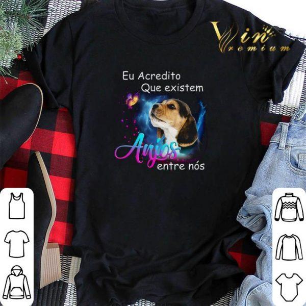 Beagle Eu Acredito Que existem Anjos entre nos shirt sweater