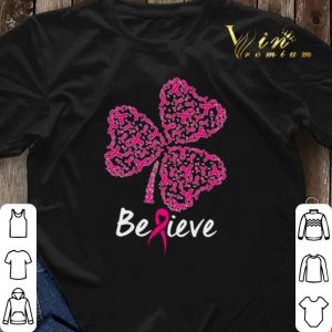 Breast Cancer Awareness believe St. Patrick's day shirt sweater 2