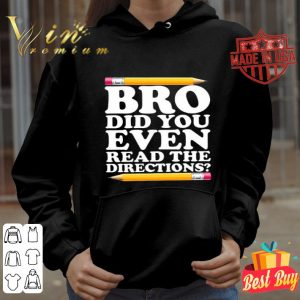 Bro Did You Even Read The Directions Pencil shirt