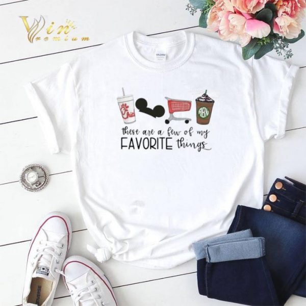 Chick-fil-a Disney These Are A Few Of My Favorite Things shirt sweater