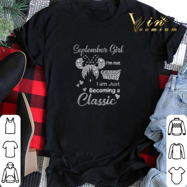 Diamond Minnie Mouse September Girl I'm Not Getting Old I Am Just Becoming A Classic shirt sweater