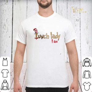 Dr Seuss lunch lady i am shirt sweater 2