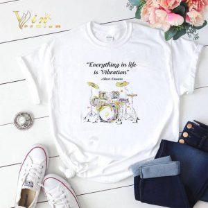 Drummer Everything in life is Vibration Albert Einstein shirt sweater