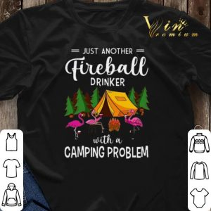 Flamingos just another Fireball Drinker with Camping Problem shirt sweater 2