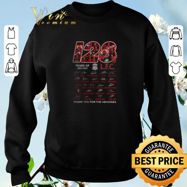Funny 128 years of 1892 2020 Liverpool Club thank you for the memories signatures shirt sweater