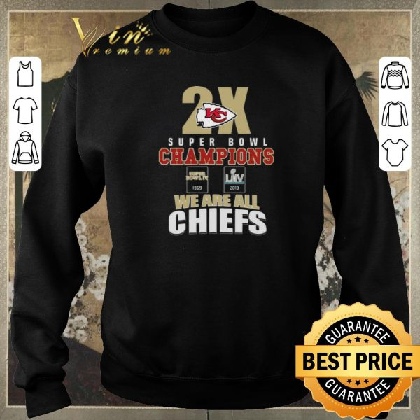 Funny 2X Kansas City Chiefs Super Bowl Champions We Are All Chiefs shirt sweater