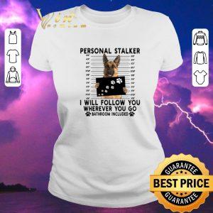 Funny German Shepherd personal stalker i will follow you wherever you shirt sweater 1