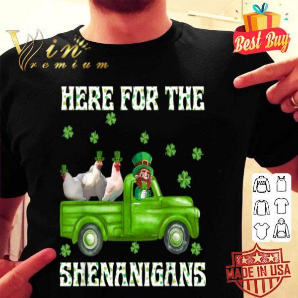 Here For The Shenanigans Leprechaun Chicken St Patrick's Day shirt
