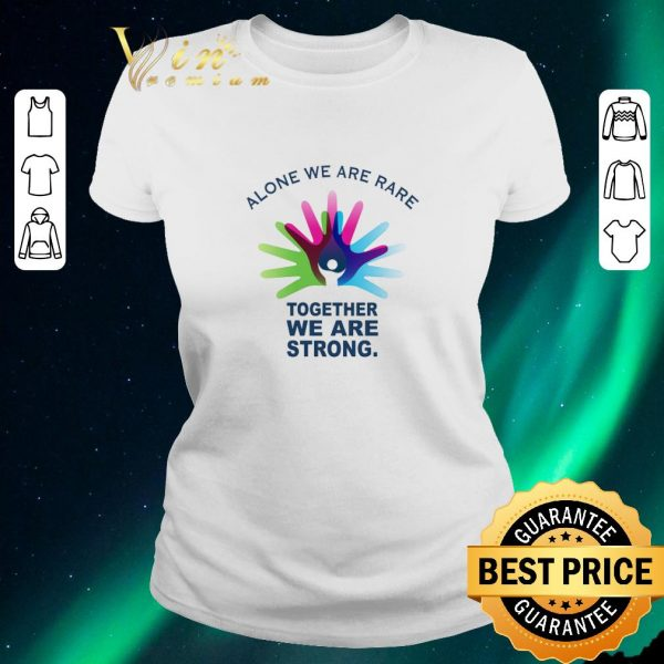 Hot Alone we are rare together we are strong Rare Disease Day shirt sweater
