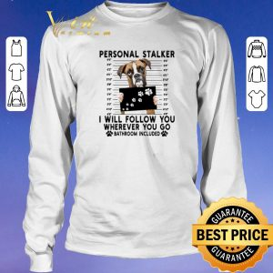 Hot Boxer personal stalker i will follow you wherever go bathroom shirt sweater 2