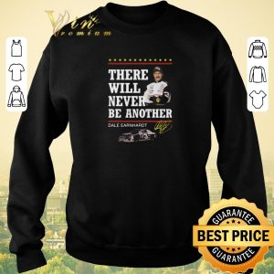Hot Dale Earnhardt There will never be another signature shirt sweater 2