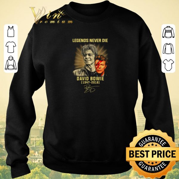 Hot Legends Never Die David Bowie 1947-2016 signature shirt sweater