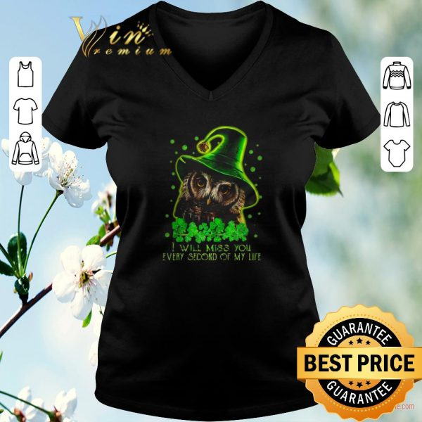 Hot Owl St. Patrick's day I will miss you every second of my life shirt sweater