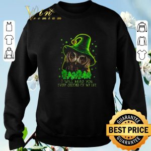 Hot Owl St. Patrick's day I will miss you every second of my life shirt sweater 2