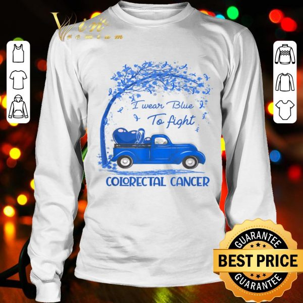 I Wear Blue To Fight Colorectal Cancer Awareness Gifts shirt