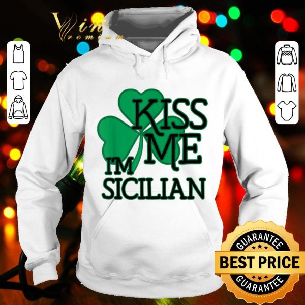 Kiss Me I'm Sicilian Funny St. Patrick's Day shirt