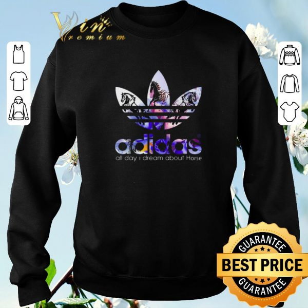 Nice Logo adidas all day i dream about Horse shirt sweater