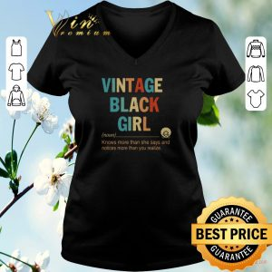Nice Vintage black girl knows more than she says and notices more than you realize shirt sweater