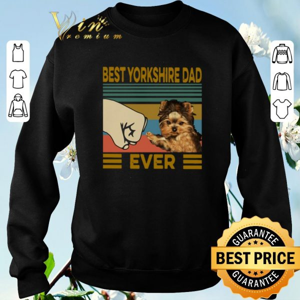 Official Best Yorkshire Dad Ever Vintage shirt sweater