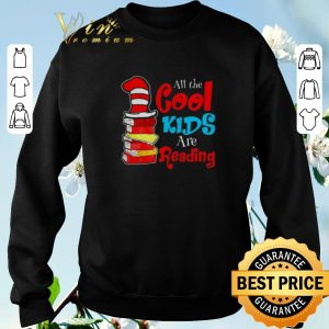 Official Dr Seuss all the cool kids are reading shirt sweater 2
