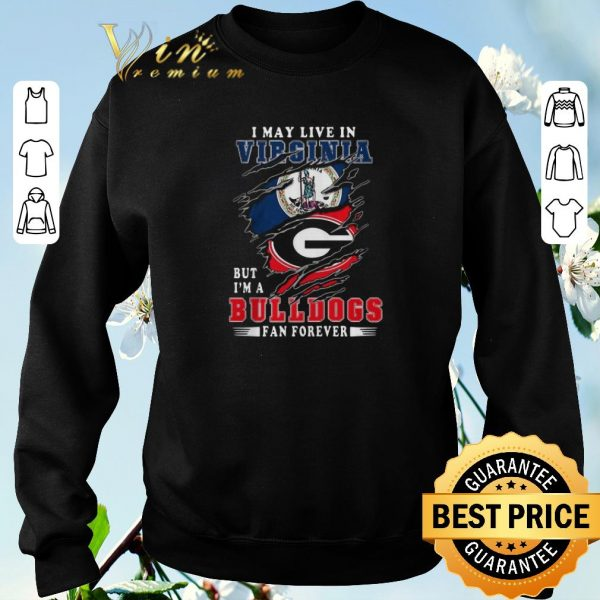 Official I May Live In Virginia But I'm A Georgia Bulldogs Fan Forever shirt sweater
