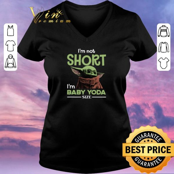 Official Star Wars I'm not Short I'm Baby Yoda Size shirt sweater