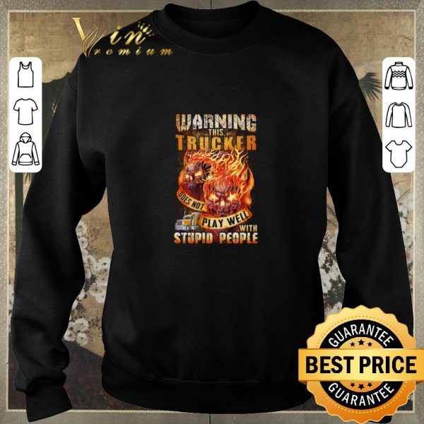 Original Warning this tracker play well with stupid people shirt sweater