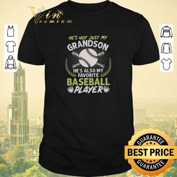 Premium He's not just my grandson he's also my favorite baseball player shirt sweater
