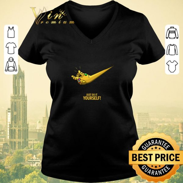 Premium Infinity Gauntlet Nike just do it yourself shirt sweater