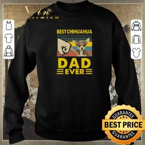 Pretty Best Chihuahua dad ever vintage shirt sweater 2