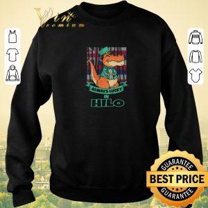 Pretty Hilo Hawaii Hawaiian Irish T Rex Always Lucky shirt sweater 2