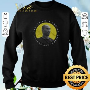 Pretty RIP Kobe Bryant Heroes Come And Go Legends Are Forever shirt sweater 2