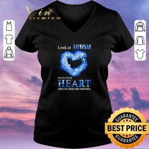 Top Look at Autism Awareness with your heart your eyes might miss something shirt sweater 1