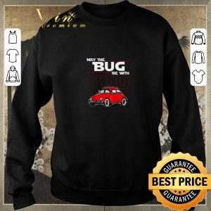 Top May the bug be with you car Star Wars shirt 2