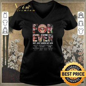 Top San Francisco 49ers For Ever not just when we win signatures shirt sweater 1