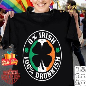 0% Irish 100% Drunkish Funny Saint Patrick's Day Drinking T-shirt