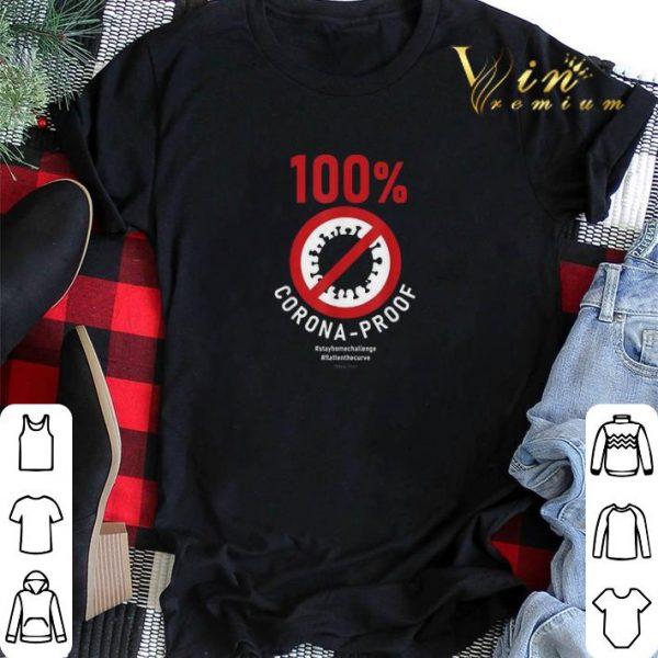 100% Corona-Proof #stayhomechallenge #flattenthecurve shirt sweater